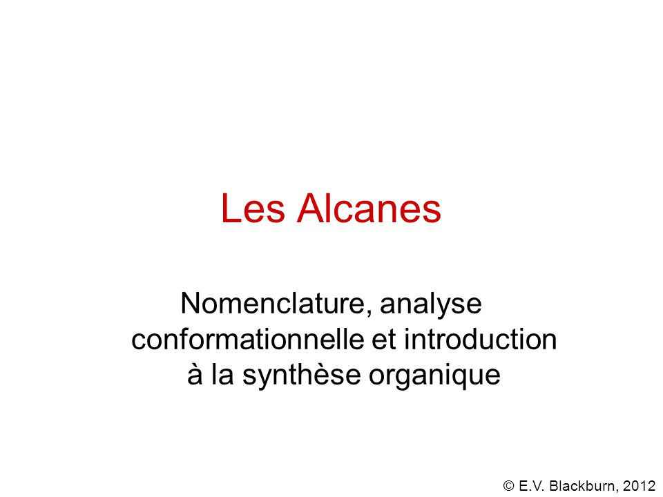 Les Alcanes Nomenclature, analyse conformationnelle et introduction à la synthèse organique
