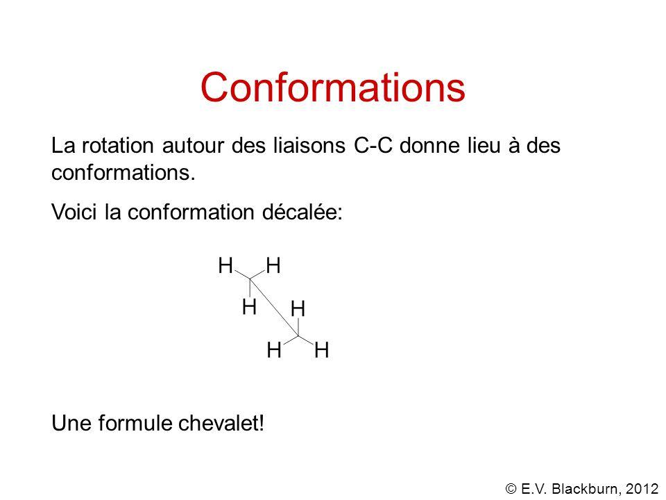 Conformations La rotation autour des liaisons C-C donne lieu à des conformations. Voici la conformation décalée: