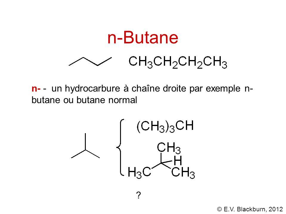 n-Butane n- - un hydrocarbure à chaîne droite par exemple n-butane ou butane normal