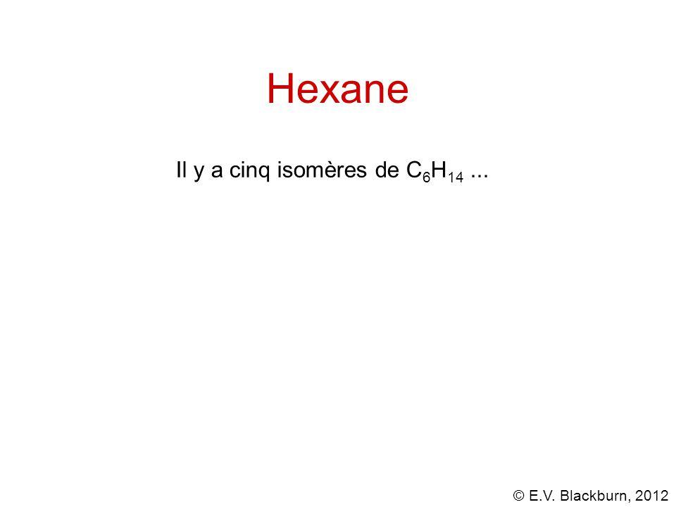 Hexane Il y a cinq isomères de C6H14 ...