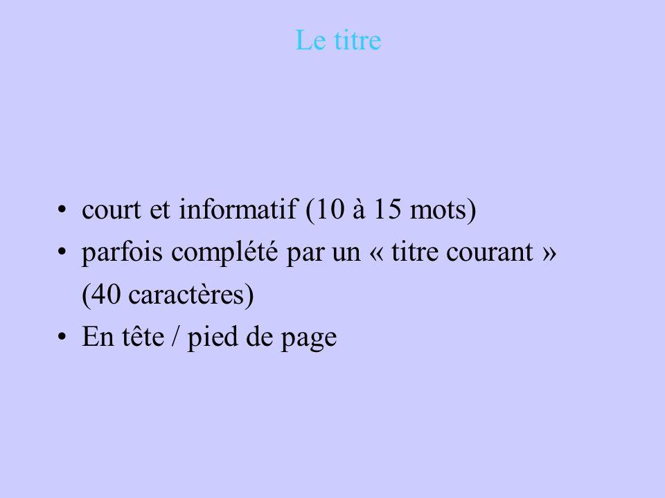 Le titre court et informatif (10 à 15 mots) parfois complété par un « titre courant » (40 caractères)