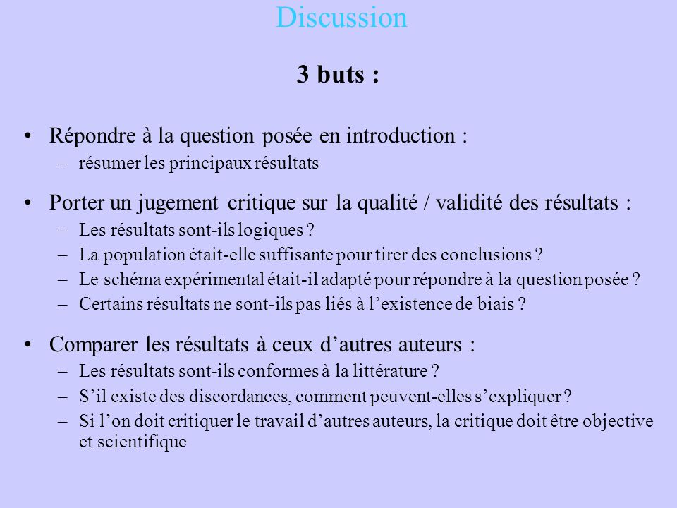 Discussion 3 buts : Répondre à la question posée en introduction :