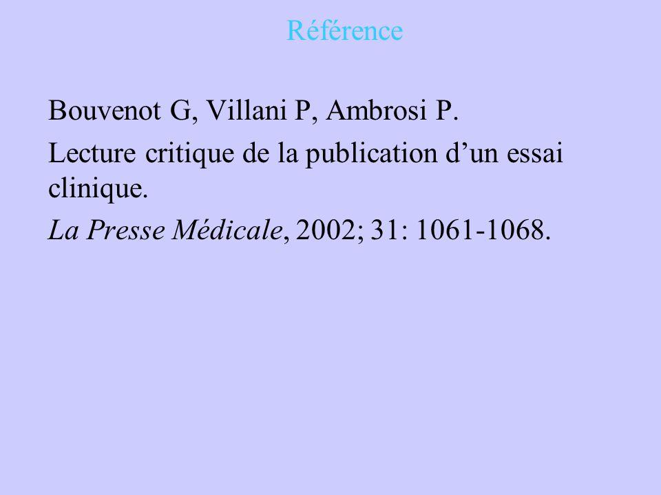 Référence Bouvenot G, Villani P, Ambrosi P. Lecture critique de la publication d'un essai clinique.