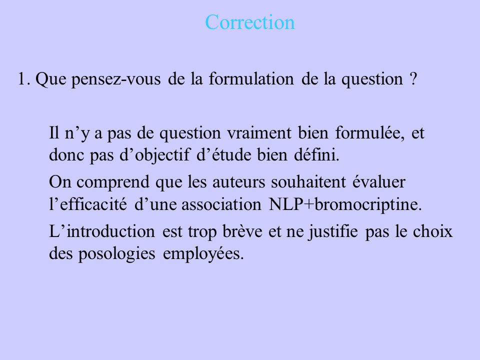 Correction 1. Que pensez-vous de la formulation de la question