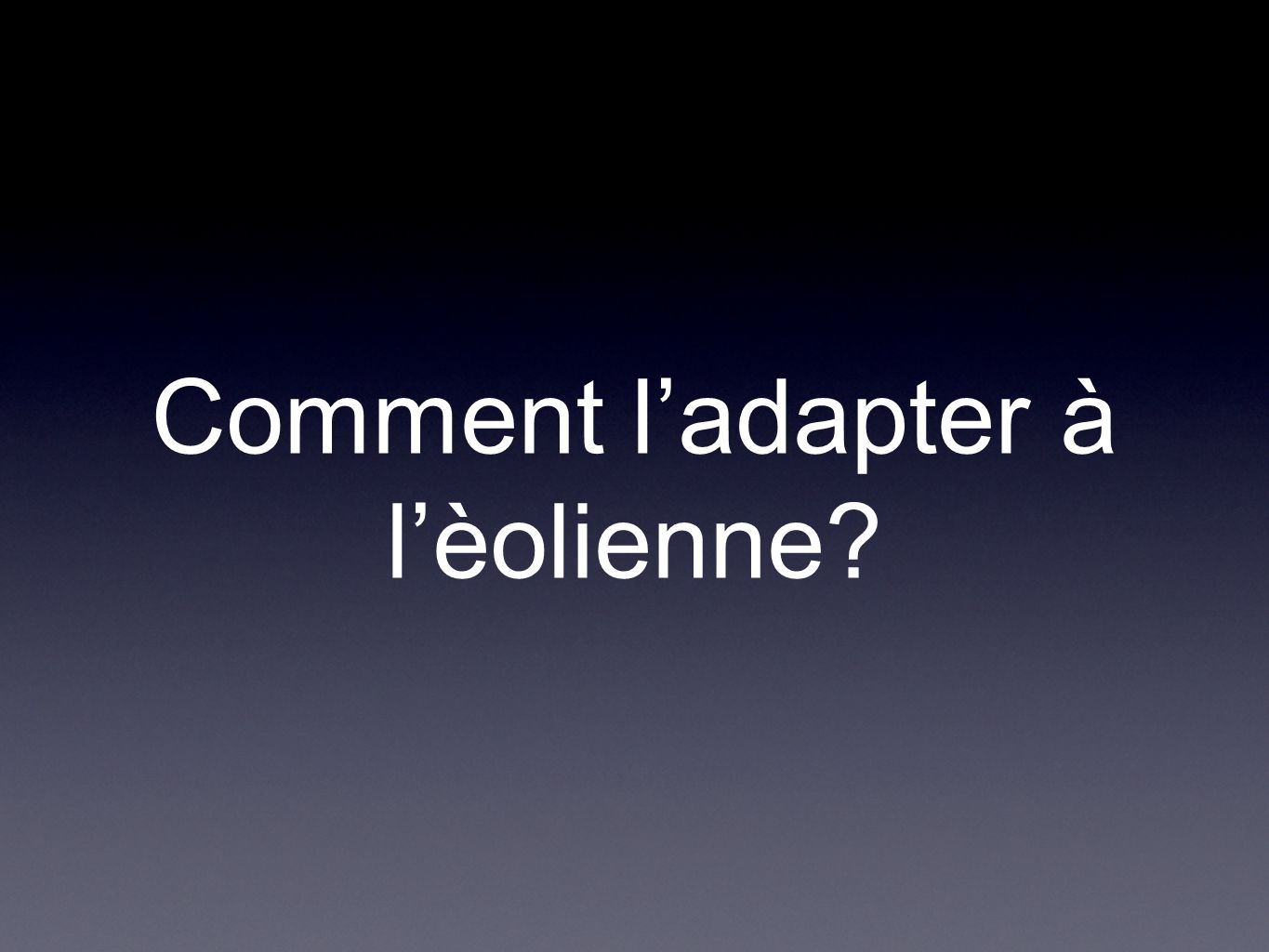 Comment l'adapter à l'èolienne