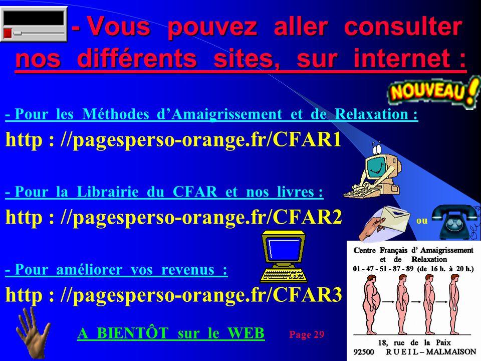 - Vous pouvez aller consulter nos différents sites, sur internet :