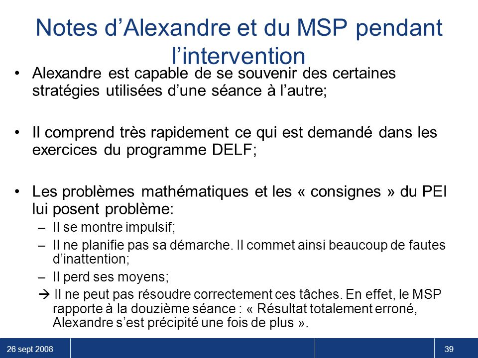 Notes d'Alexandre et du MSP pendant l'intervention