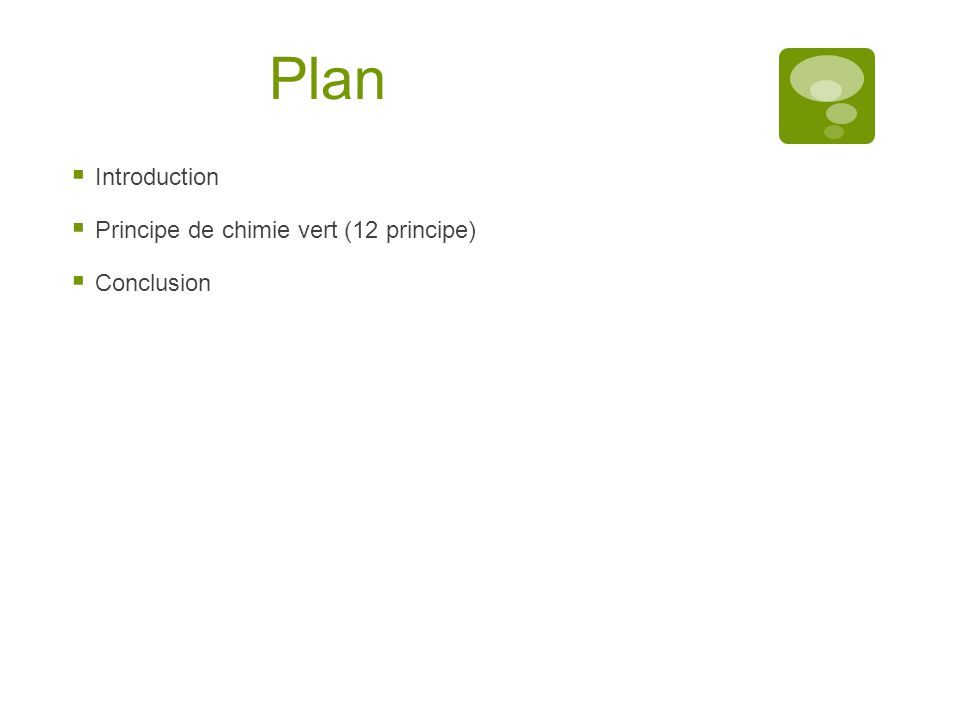 Plan Introduction Principe de chimie vert (12 principe) Conclusion