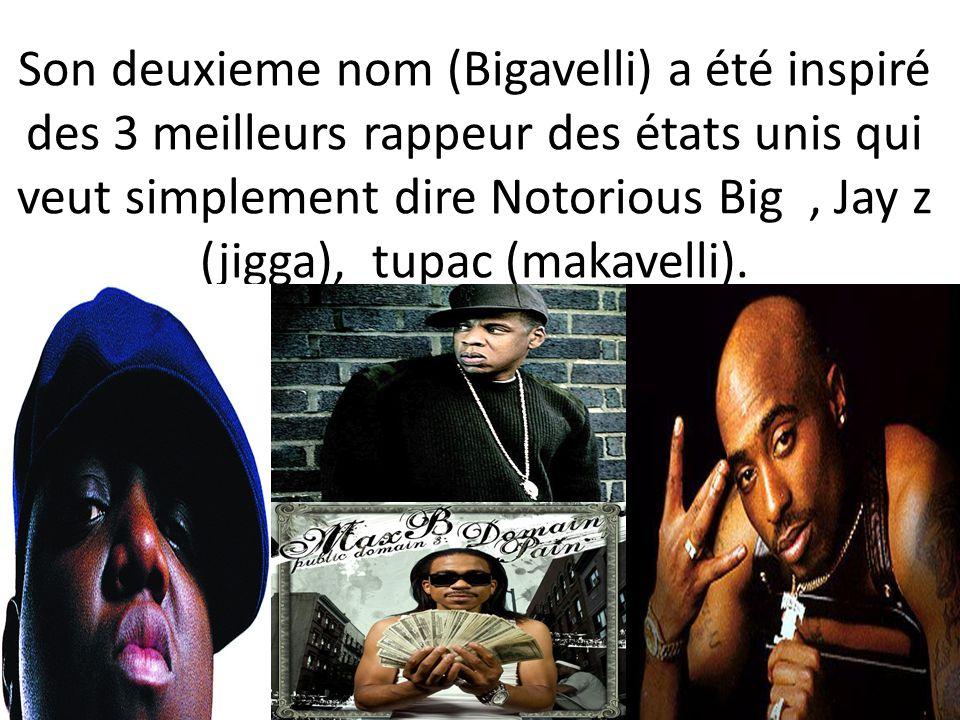 Son deuxieme nom (Bigavelli) a été inspiré des 3 meilleurs rappeur des états unis qui veut simplement dire Notorious Big , Jay z (jigga), tupac (makavelli).