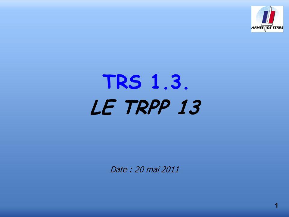 TRS 1.3. LE TRPP 13 Date : 20 mai 2011 1