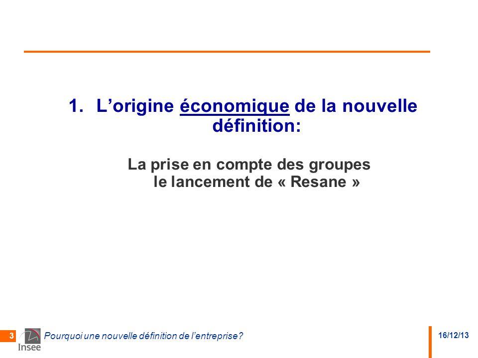L'origine économique de la nouvelle définition: La prise en compte des groupes le lancement de « Resane »
