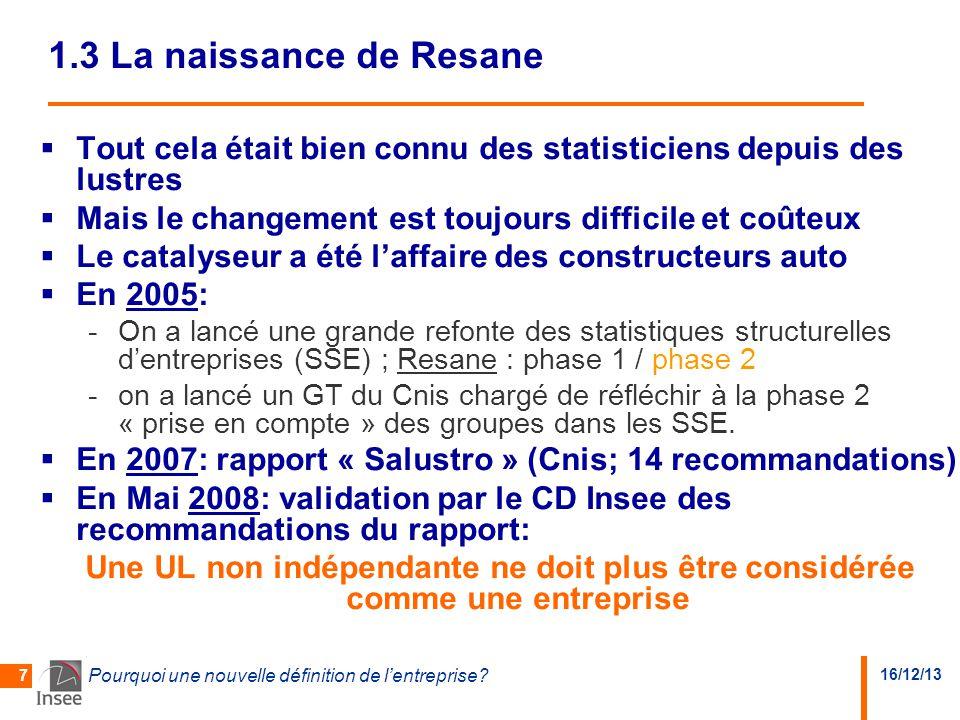 1.3 La naissance de Resane Tout cela était bien connu des statisticiens depuis des lustres. Mais le changement est toujours difficile et coûteux.