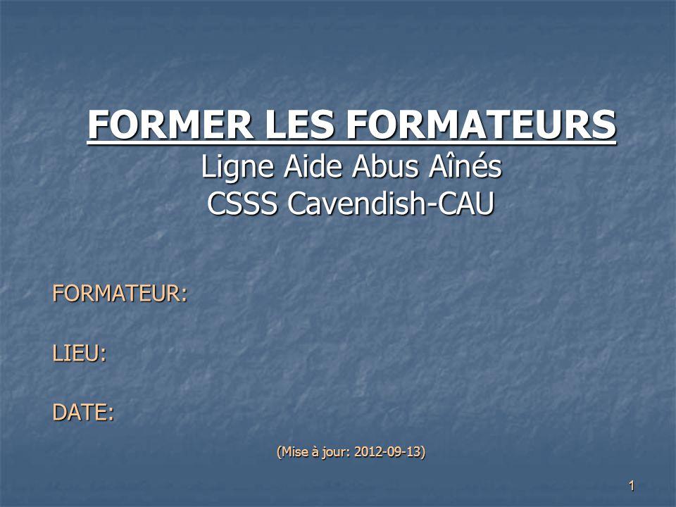 FORMER LES FORMATEURS Ligne Aide Abus Aînés CSSS Cavendish-CAU