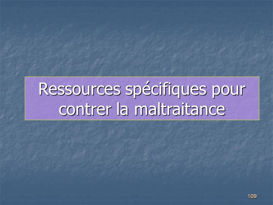 Ressources spécifiques pour contrer la maltraitance