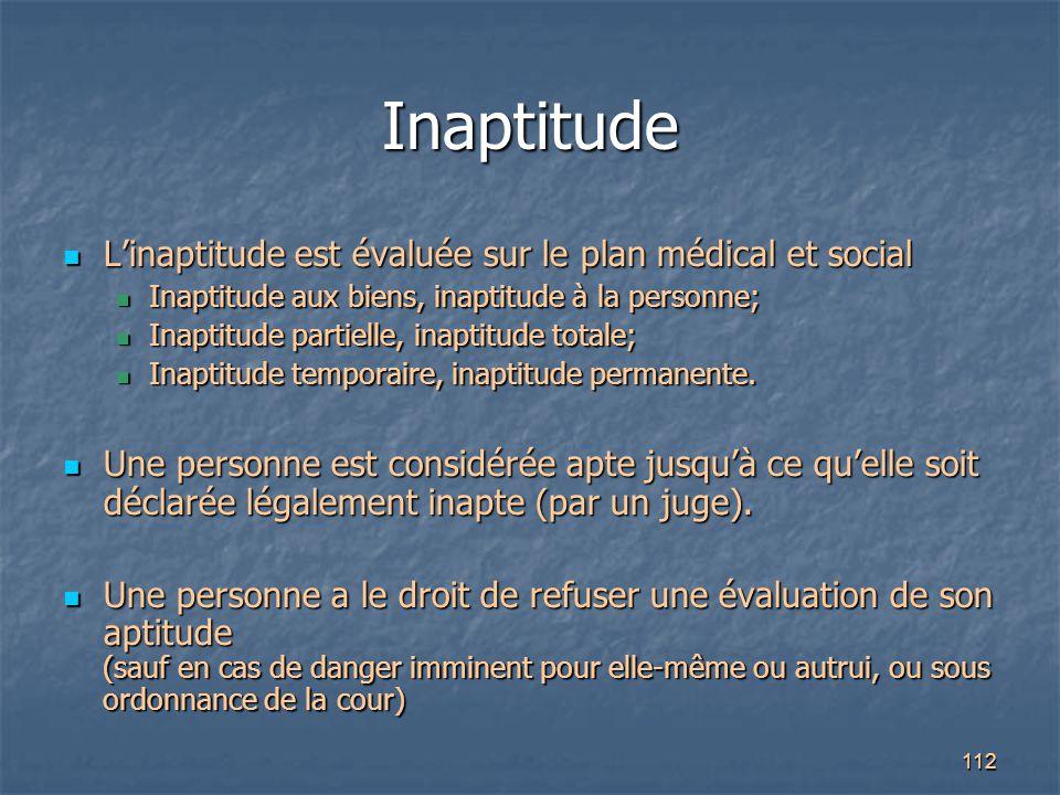 Inaptitude L'inaptitude est évaluée sur le plan médical et social