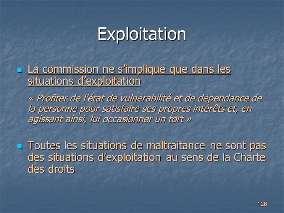 Exploitation La commission ne s'implique que dans les situations d'exploitation.