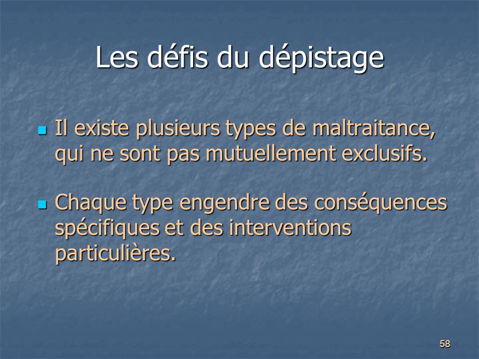 Les défis du dépistage Il existe plusieurs types de maltraitance, qui ne sont pas mutuellement exclusifs.