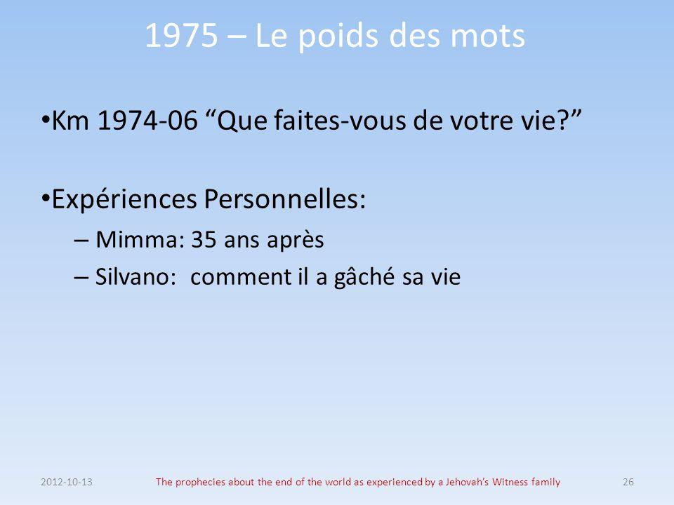 1975 – Le poids des mots Km 1974-06 Que faites-vous de votre vie
