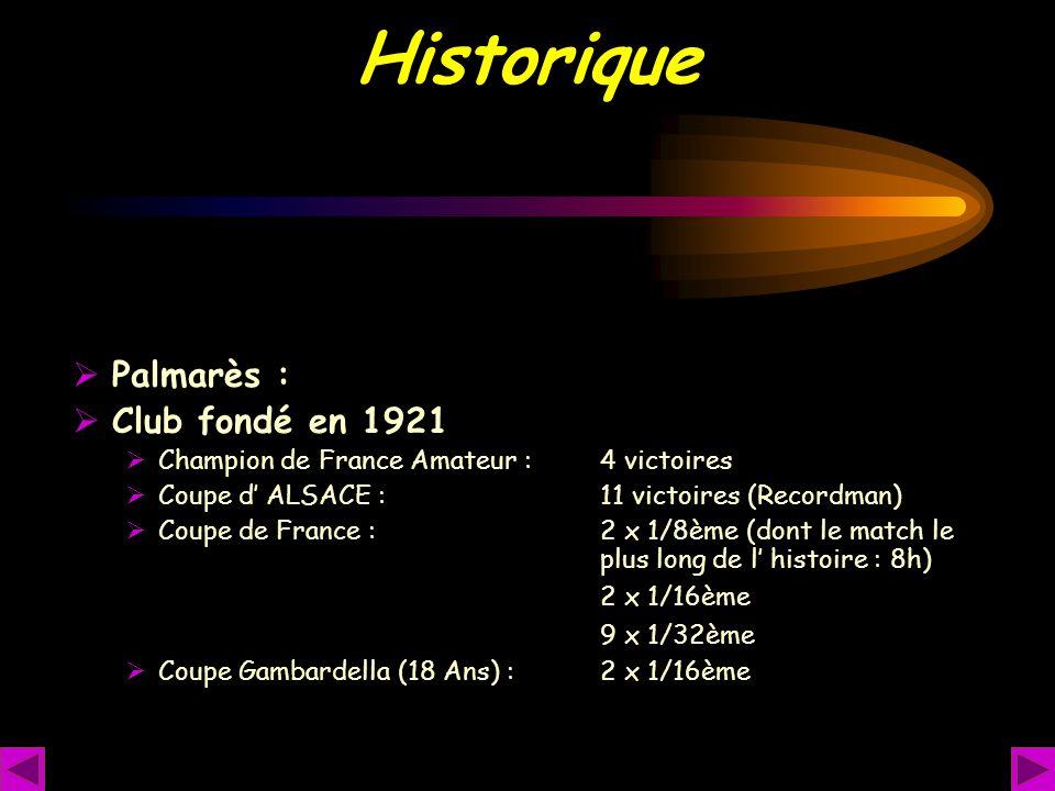 Historique Palmarès : Club fondé en 1921 2 x 1/16ème 9 x 1/32ème