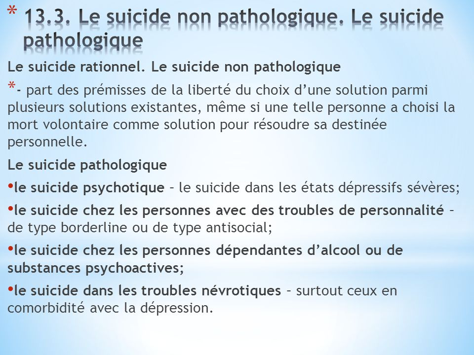 13.3. Le suicide non pathologique. Le suicide pathologique