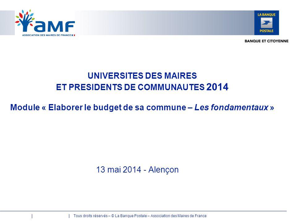 UNIVERSITES DES MAIRES ET PRESIDENTS DE COMMUNAUTES 2014 Module « Elaborer le budget de sa commune – Les fondamentaux »