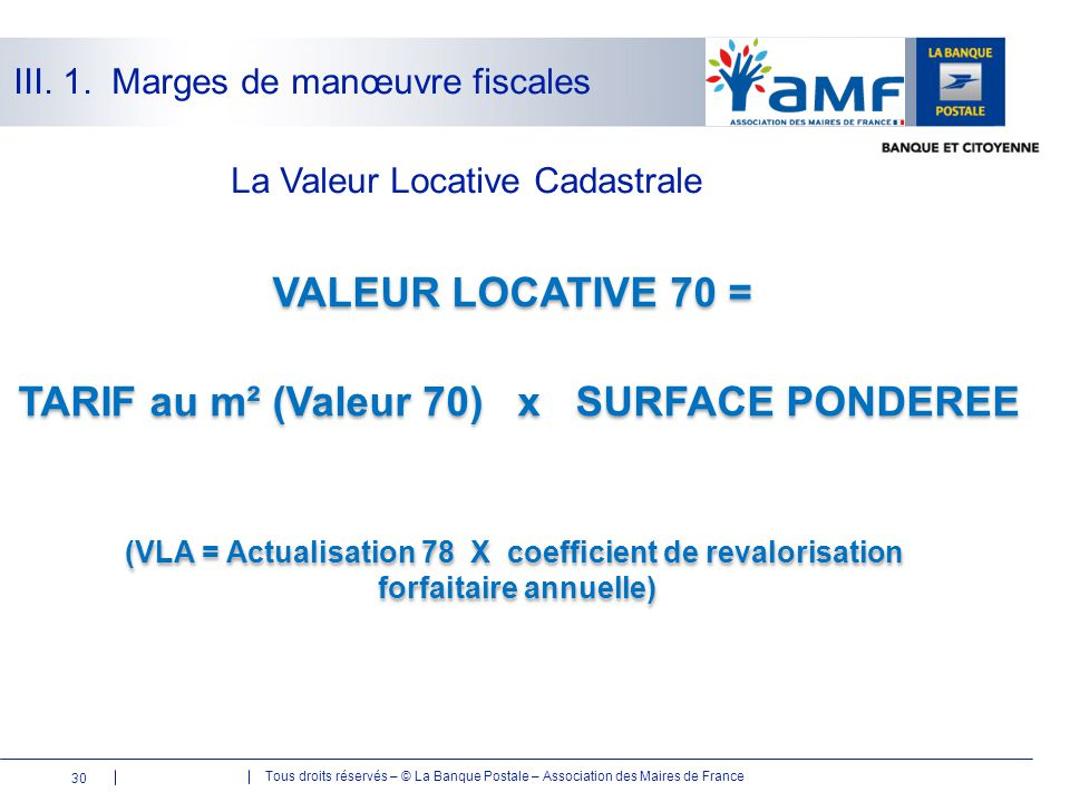 VALEUR LOCATIVE 70 = TARIF au m² (Valeur 70) x SURFACE PONDEREE