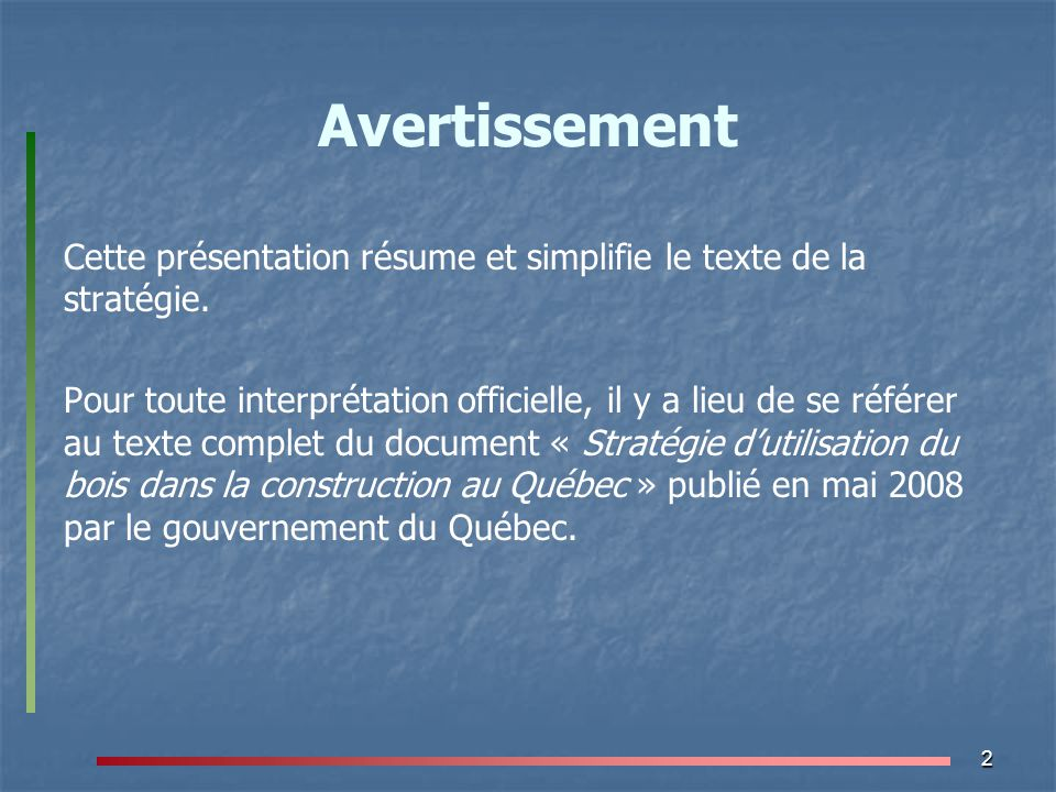 Avertissement Cette présentation résume et simplifie le texte de la stratégie.