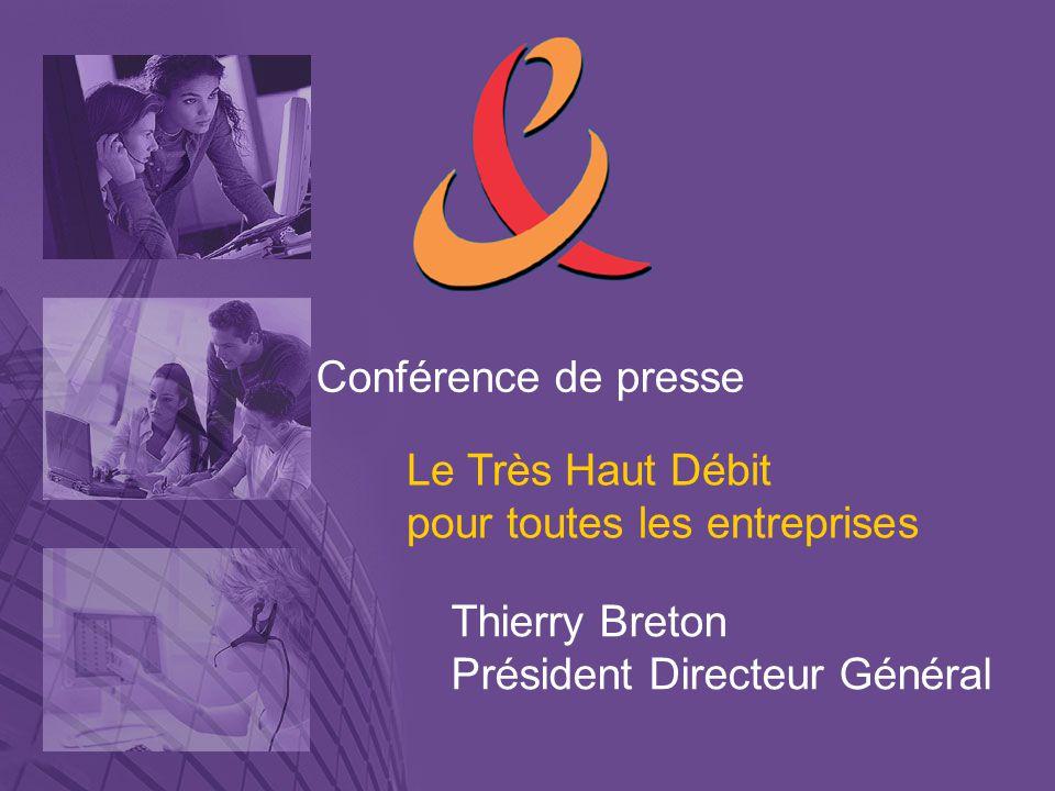 Conférence de presse Le Très Haut Débit pour toutes les entreprises.