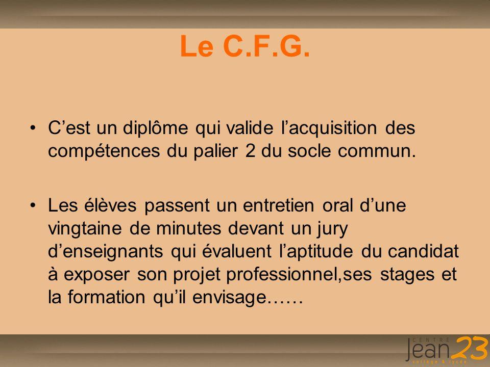 Le C.F.G. C'est un diplôme qui valide l'acquisition des compétences du palier 2 du socle commun.