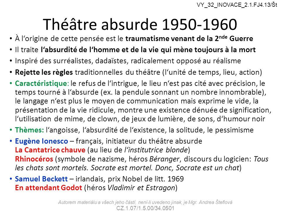 VY_32_INOVACE_2.1.FJ4.13/Št Théâtre absurde 1950-1960. À l'origine de cette pensée est le traumatisme venant de la 2nde Guerre.
