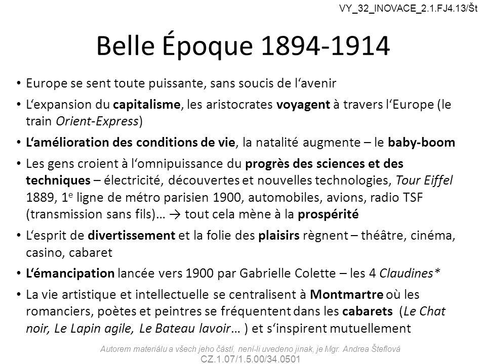 VY_32_INOVACE_2.1.FJ4.13/Št Belle Époque 1894-1914. Europe se sent toute puissante, sans soucis de l'avenir.