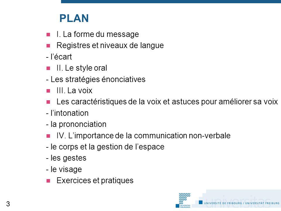 PLAN I. La forme du message Registres et niveaux de langue - l'écart