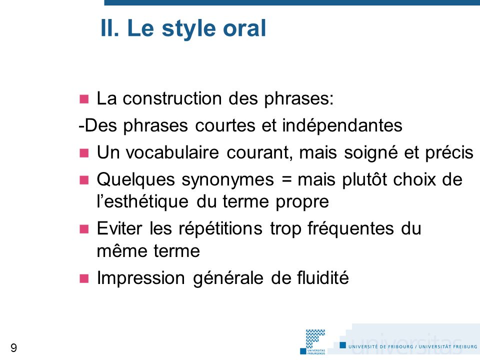 II. Le style oral La construction des phrases: