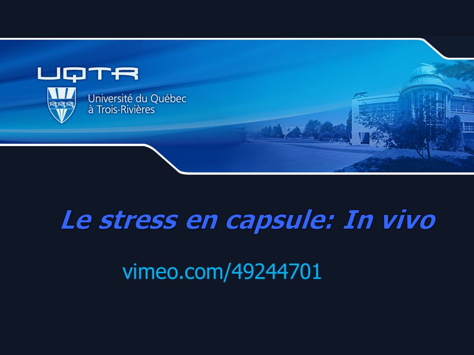 Le stress en capsule: In vivo