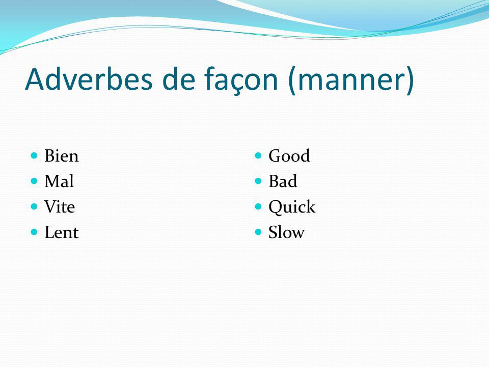 Adverbes de façon (manner)