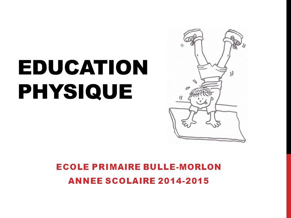 ECOLE PRIMAIRE BULLE-MORLON Annee scolaire 2014-2015