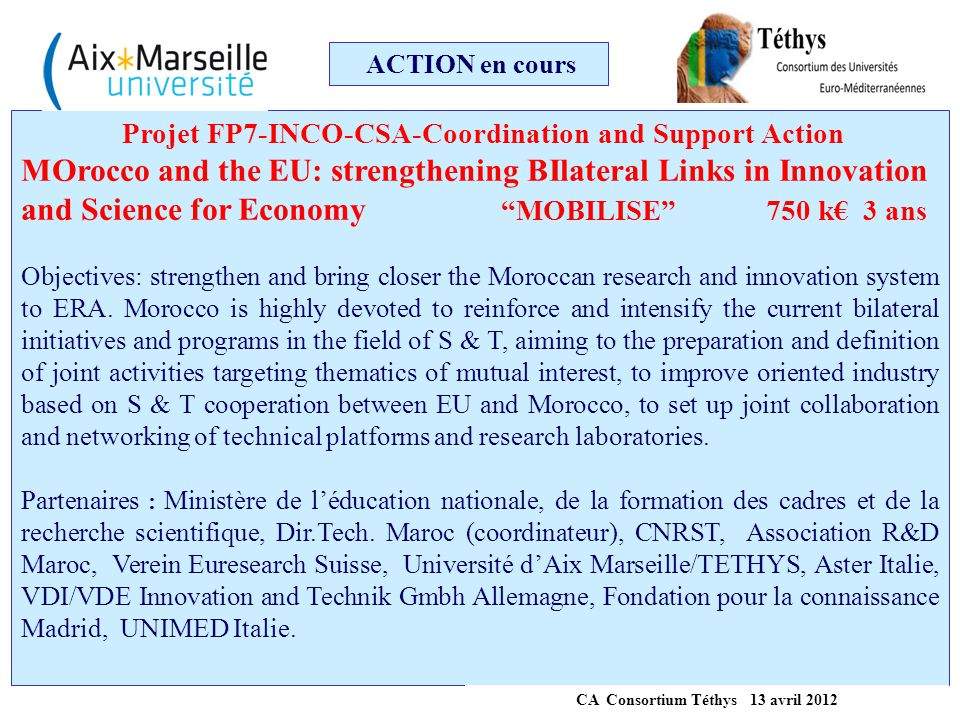ACTION en cours Projet FP7-INCO-CSA-Coordination and Support Action.