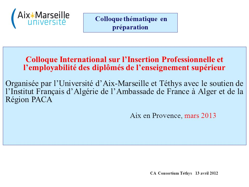 Colloque thématique en préparation CA Consortium Téthys 13 avril 2012