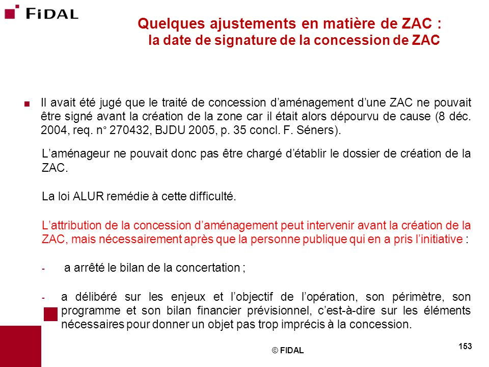 Quelques ajustements en matière de ZAC : la date de signature de la concession de ZAC