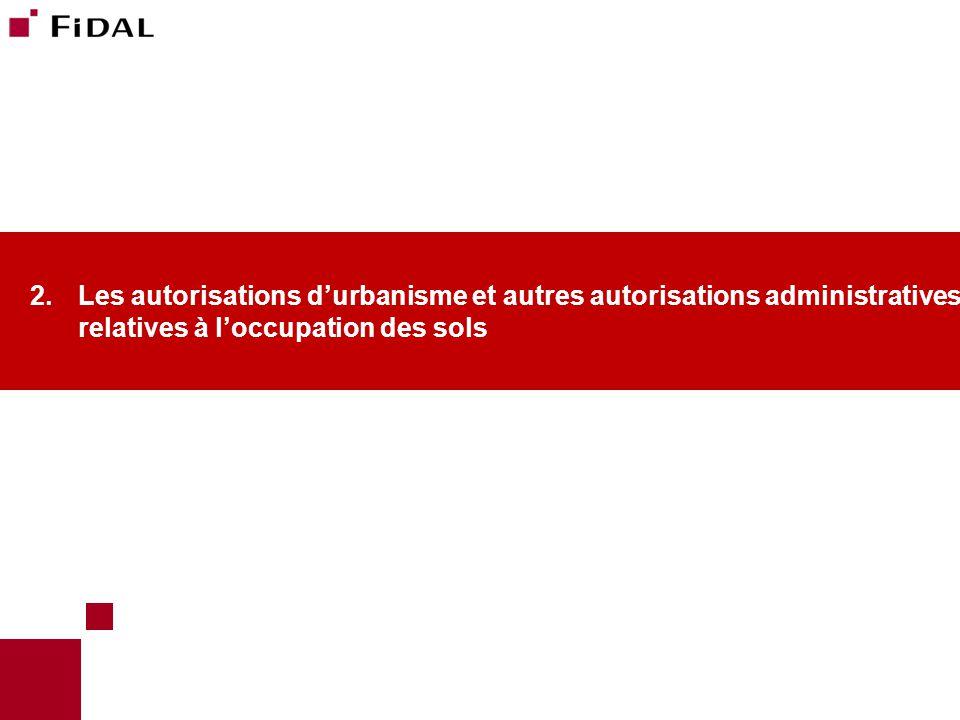 Les autorisations d'urbanisme et autres autorisations administratives relatives à l'occupation des sols