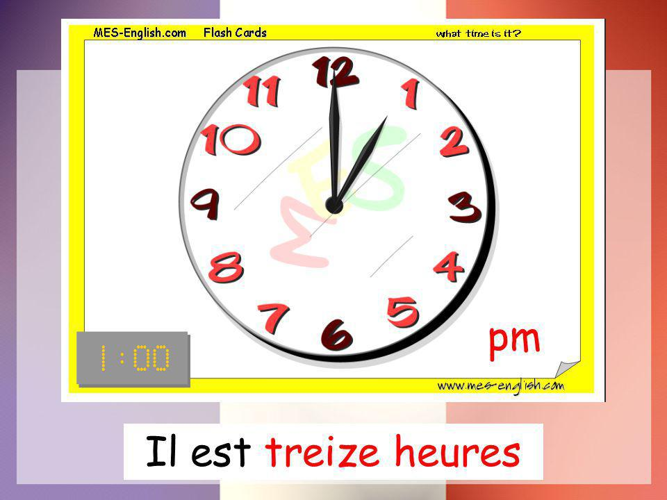 pm Il est treize heures