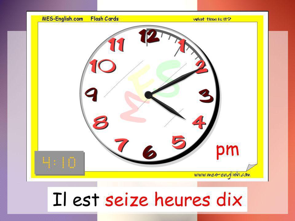 pm Il est seize heures dix