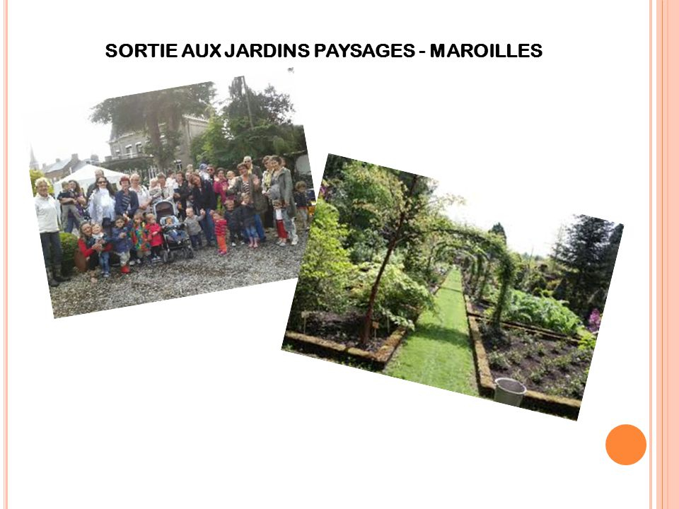 SORTIE AUX JARDINS PAYSAGES - MAROILLES