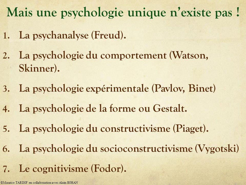 Mais une psychologie unique n'existe pas !