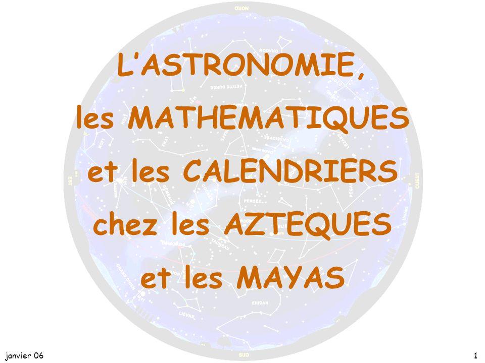L'ASTRONOMIE, les MATHEMATIQUES et les CALENDRIERS chez les AZTEQUES