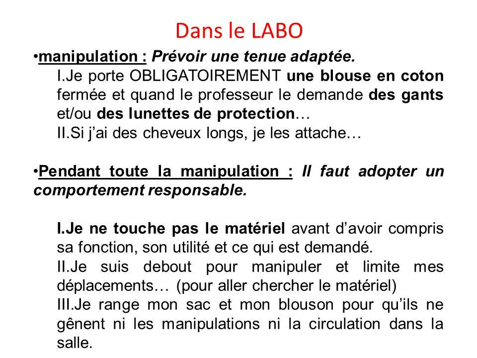 Dans le LABO manipulation : Prévoir une tenue adaptée.