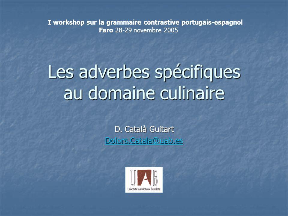 Les adverbes spécifiques au domaine culinaire