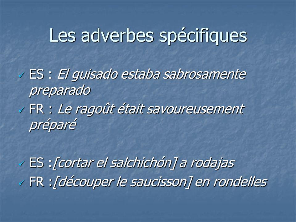 Les adverbes spécifiques