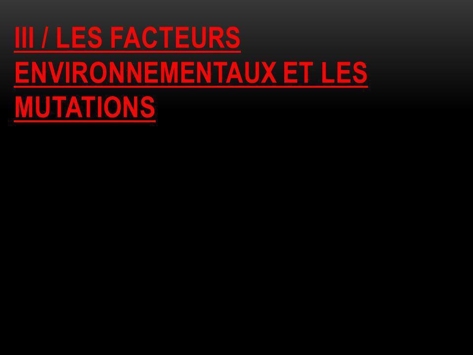 Iii / les facteurs environnementaux et les mutations