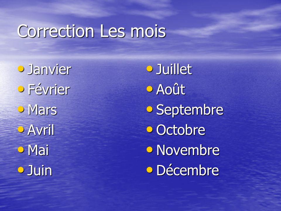 Correction Les mois Janvier Février Mars Avril Mai Juin Juillet Août
